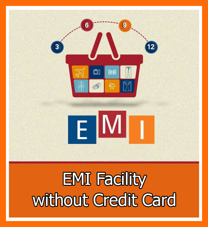 EMI-Facility without credit card